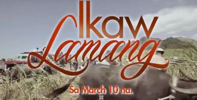 Ikaw Lamang to air on ABS-CBN Primetime Bida starting March 10