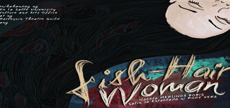 DLSU's Harlequin Theatre Guild concludes their 47th season with Fish-Hair Woman