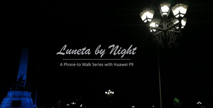 """Luneta by Night"" – Huawei P9 captures the beauty of Rizal Park"