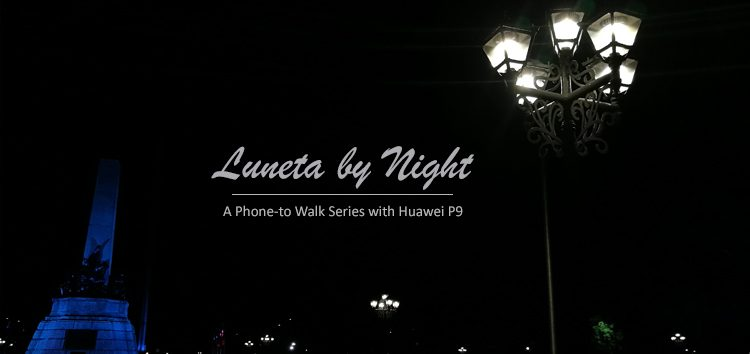 """""""Luneta by Night"""" – Huawei P9 captures the beauty of Rizal Park"""