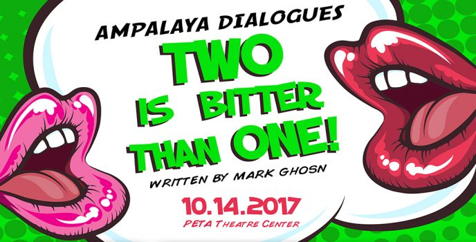 "Ampalaya Monologues celebrates 2nd Year with one-night-only ""Two is Bitter than One"" 6 one-act plays"