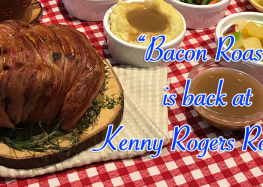 Kenny Rogers Roasters' Bacon Roast: Your favorite roast chicken deliciously wrapped with juicy bacon